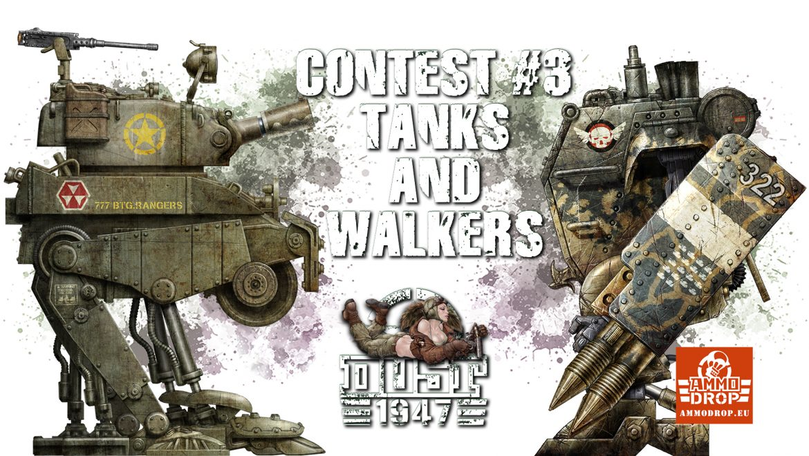 Dust 1947 Contest #3 – Tanks and Walkers
